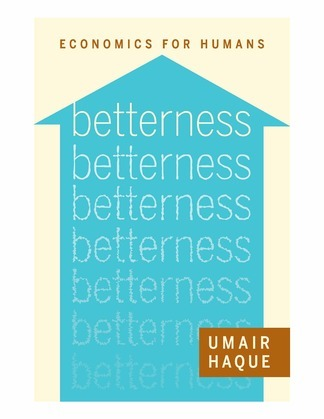 Betterness: Economics for Humans