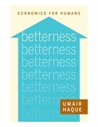 Betterness: Economics for Humans