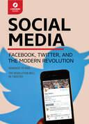 Social Media: Facebook, Twitter, & the Modern Revolution