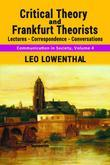 Critical Theory and Frankfurt Theorists: Lectures-Correspondence-Conversations