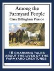 Among the Farmyard People: With linked Table of Contents