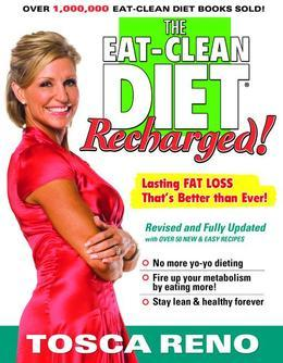 The EAT-CLEAN DIET Recharged!: Lasting FAT LOSS That's Better than Ever!