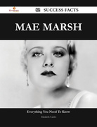 Mae Marsh 82 Success Facts - Everything you need to know about Mae Marsh