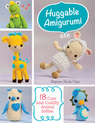 Huggable Amigurumi: 18 Cute and Cuddly Animal Softies