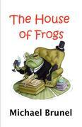 The House of Frogs