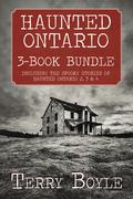 Haunted Ontario 3-Book Bundle: Haunted Ontario / Haunted Ontario 3 / Haunted Ontario 4