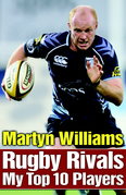 Rugby Rivals: My Top 10 Players