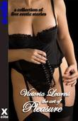 Victoria Learns the Art of Pleasure: A collection of five erotic stories