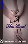 The Deal: A Collection of Five Erotic Stories