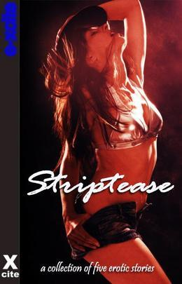 Striptease: A Collection of Five Erotic Stories
