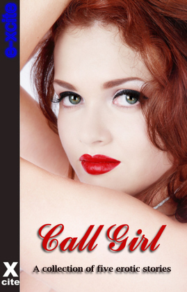 Call Girl: A Collection of Five Erotic Stories