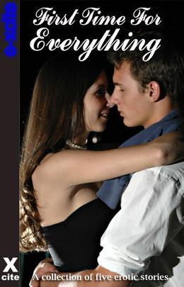 First Time for Everything: A Collection of Five Erotic Stories