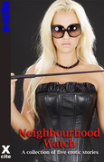 Neighbourhood Watch: A collection of five erotic stories