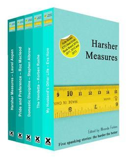 Harsher Measures: A collection of five erotic spanking stories