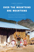 Over the Mountains Are Mountains: Korean Peasant Households and Their Adaptations to Rapid Industrialization