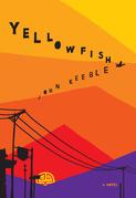 Yellowfish: A Novel
