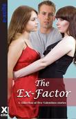 The Ex Factor: A Collection of Five Erotic Stories