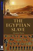 The Egyptian Slave