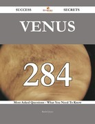 Venus 284 Success Secrets - 284 Most Asked Questions On Venus - What You Need To Know