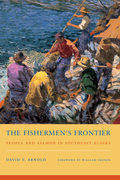 The Fishermen's Frontier: People and Salmon in Southeast Alaska