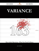 Variance 163 Success Secrets - 163 Most Asked Questions On Variance - What You Need To Know