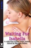 Waiting for Isabella: A collection of five erotic stories