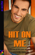Hit on Me: A collection of five erotic short stories