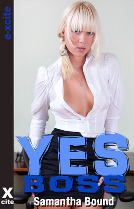 Yes Boss: An erotic story