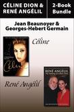 Céline Dion and René Angelil Library Bundle: Céline / René Angelil: The Making of Céline Dion