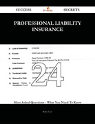 Professional Liability Insurance 24 Success Secrets - 24 Most Asked Questions On Professional Liability Insurance - What You Need To Know