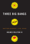 Three Big Bangs: Matter-Energy, Life, Mind
