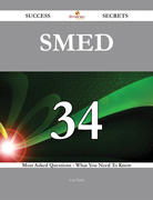 SMED 34 Success Secrets - 34 Most Asked Questions On SMED - What You Need To Know