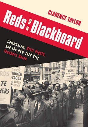 Reds at the Blackboard: Communism, Civil Rights, and the New York City Teachers Union