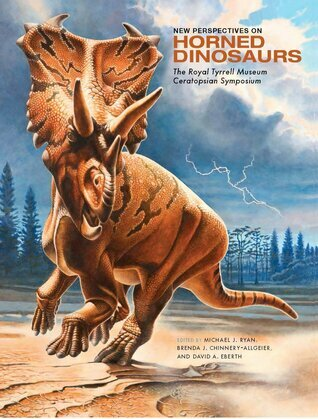 New Perspectives on Horned Dinosaurs: The Royal Tyrrell Museum Ceratopsian Symposium