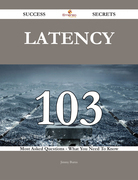 latency 103 Success Secrets - 103 Most Asked Questions On latency - What You Need To Know