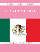 Flag of Mexico 42 Success Secrets - 42 Most Asked Questions On Flag of Mexico - What You Need To Know