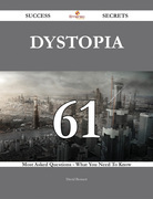 Dystopia 61 Success Secrets - 61 Most Asked Questions On Dystopia - What You Need To Know