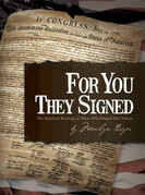 For You They Signed: The Spiritual Heritage of Those Who Shaped Our Nation