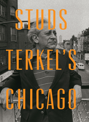 Studs Terkel's Chicago