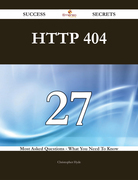 HTTP 404 27 Success Secrets - 27 Most Asked Questions On HTTP 404 - What You Need To Know