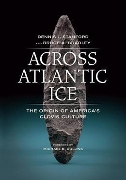 Across Atlantic Ice: The Origin of America's Clovis Culture