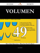 Volumen 49 Success Secrets - 49 Most Asked Questions On Volumen - What You Need To Know
