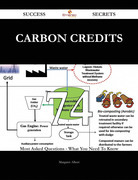 Carbon Credits 74 Success Secrets - 74 Most Asked Questions On Carbon Credits - What You Need To Know