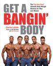 Get a Bangin' Body: The City Gym Boys' Ultimate Body Weight Workout for Men & Women