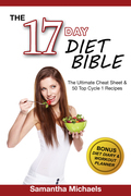 17 Day Diet Bible: The Ultimate Cheat Sheet & 50 Top Cycle 1 Recipes (With Diet Diary & Workout Planner)