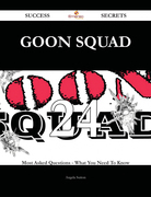 Goon squad 24 Success Secrets - 24 Most Asked Questions On Goon squad - What You Need To Know