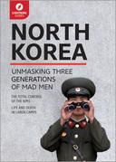 North Korea: Unmasking Three Generations of Madmen
