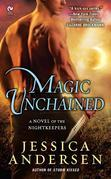 Magic Unchained: A Novel of the Nightkeepers