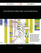 Lightweight Directory Access Protocol 137 Success Secrets - 137 Most Asked Questions On Lightweight Directory Access Protocol - What You Need To Know
