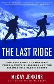 The Last Ridge: The Epic Story of America's First Mountain Soldiers and the Assault on Hitler'sEurope